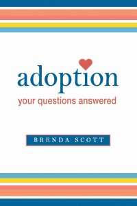 adoption: your questions answered by Brenda Scott